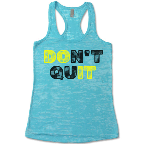 Don't Quit - Racerback Burnout Tank Top