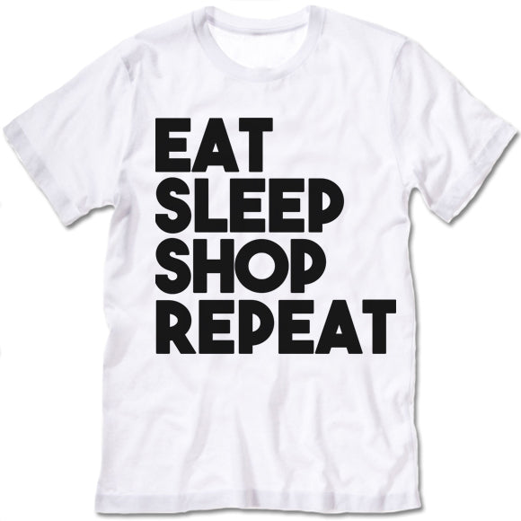 Eat Sleep Shop Repeat Shirt