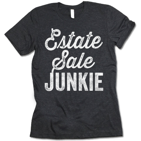 Estate Sale Junkie Shirt