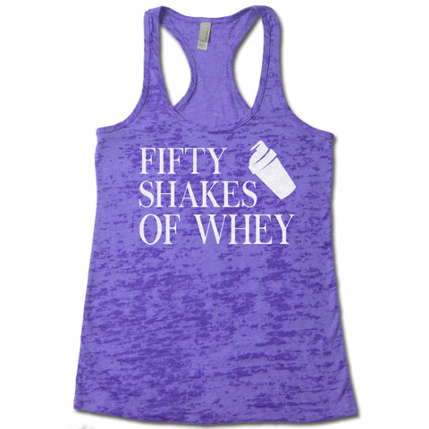 Fifty Shakes Of Whey - Racerback Burnout Tank Top