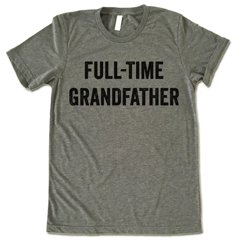 Full-Time Grandfather T Shirt