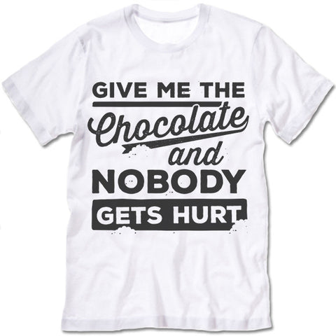 Give Me The Chocolate And Nobody Gets Hurt Shirt