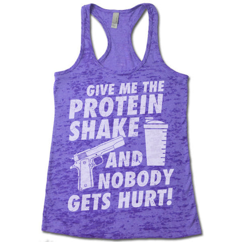 Give Me The Protein Shake And Nobody Gets Hurt Tank Top