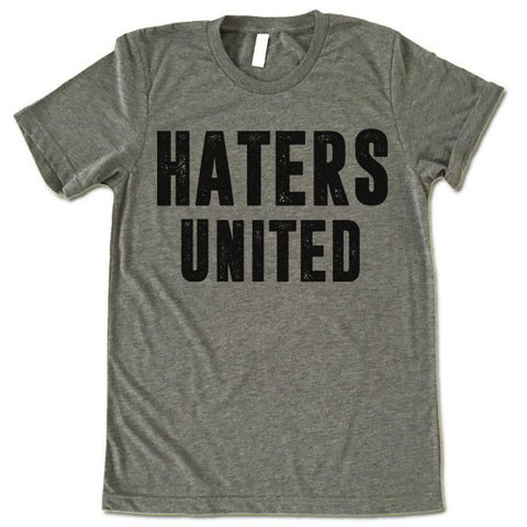 Haters United T Shirt
