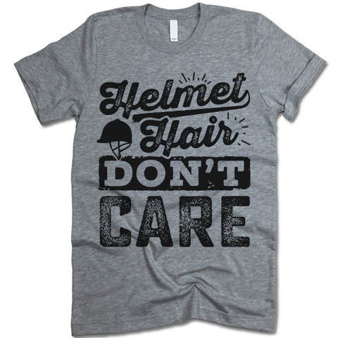 Helmet Hair Don't Care Shirt