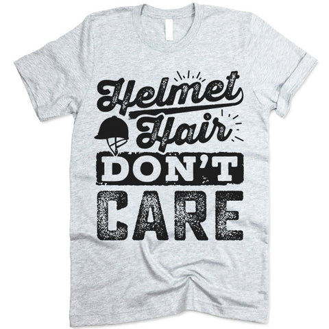 Helmet Hair Don't Care T Shirt