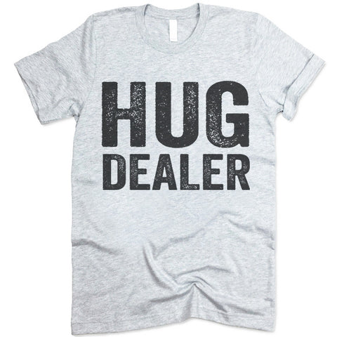 Hug Dealer T Shirt