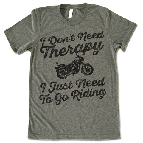 I Don't Need Therapy I Just Need To Go Riding Shirt