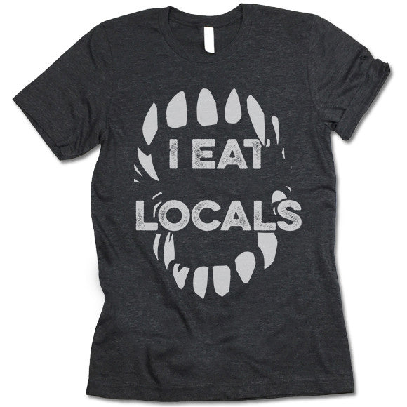 I Eat Locals T Shirt