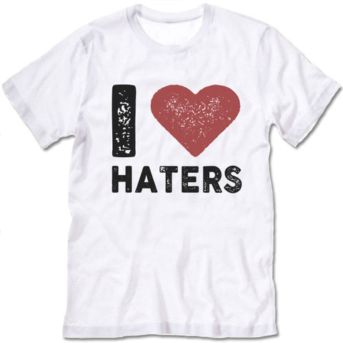 I Love Haters T Shirt