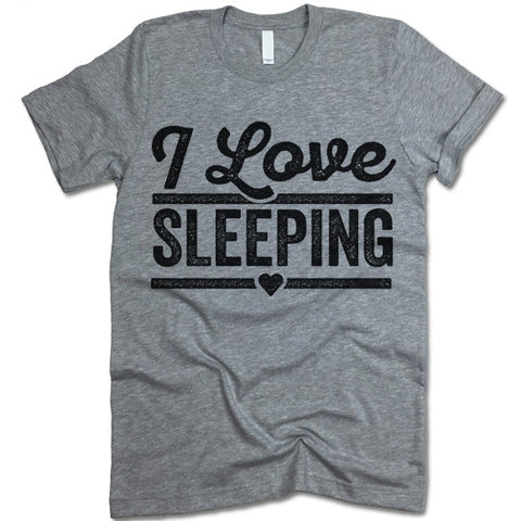 I Love Sleeping T Shirt