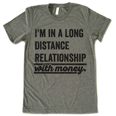I Am In A Long Distance Relationship With Money