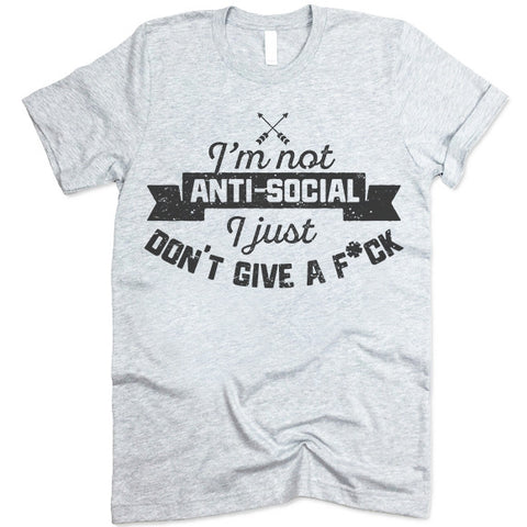 I'm Not Anti-Social T Shirt