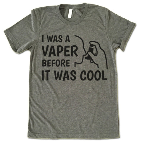 I Was A Vaper Before It Was Cool T Shirt