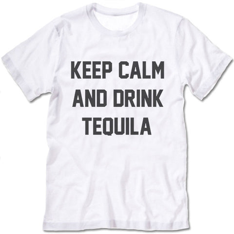 Keep Calm And Drink Tequila Shirt