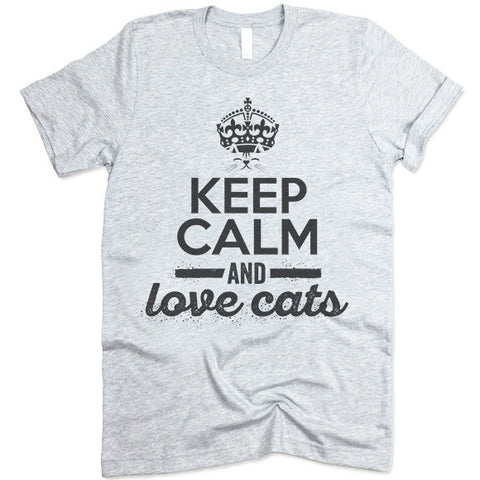 Keep Calm And Love Cats t-shirts
