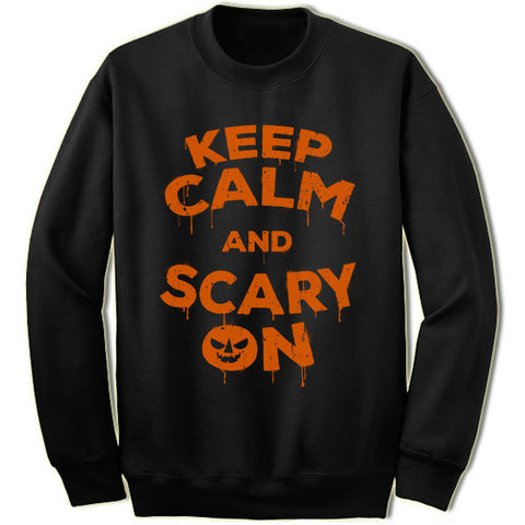 Keep Calm and Scary On Sweatshirt