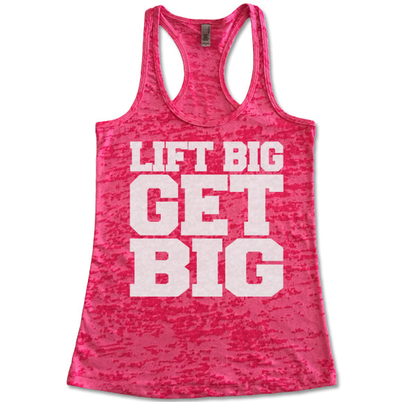 Lift Big Get Big - Racerback Burnout Tank Top