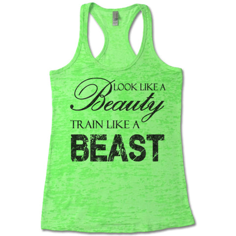 Look Like A Beauty Train Like A Beast - Racerback Burnout Tank Top