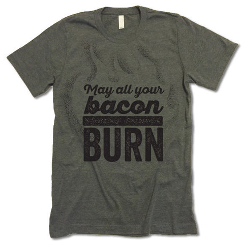 May All Your Bacon Burn Shirt
