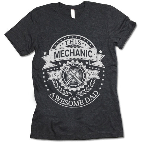 This Mechanic Is An Awesome Dad Shirt