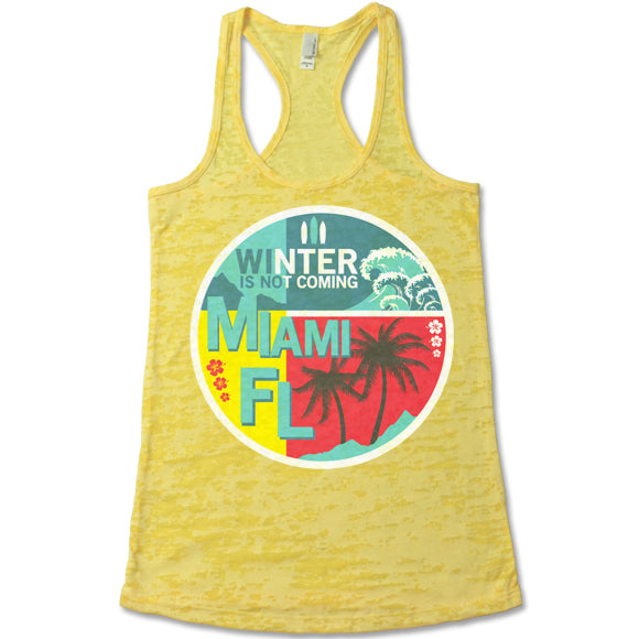 Winter Is Not Coming Miami FL - Racerback Burnout Tank Top