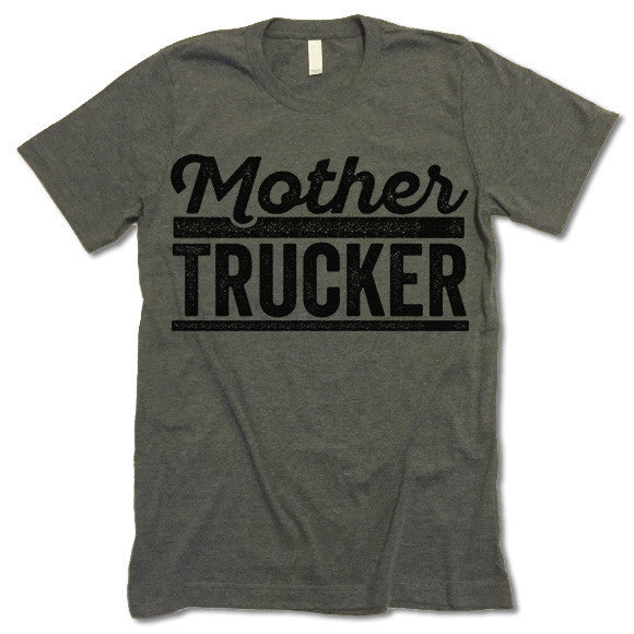 Mother Trucker T Shirt
