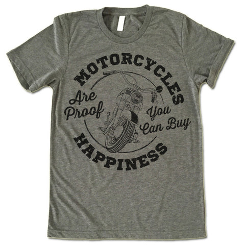 Motorcycles Are Proof You Can Buy Happiness Shirt