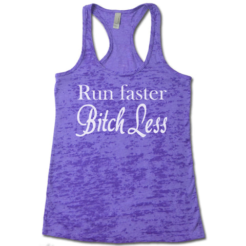 Run Faster Bitch Less - Racerback Burnout Tank Top