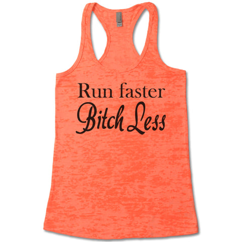 Run Faster Bitch Less Women's Burnout Tank Top