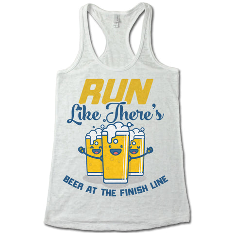 Run Like There's Beer At The Finish Line Burnout Tank Top