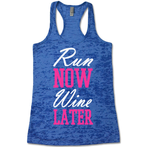 Run Now Wine Later  - Racerback Burnout Tank Top