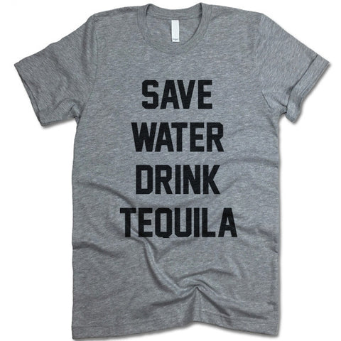 Save Water Drink Tequila Shirt