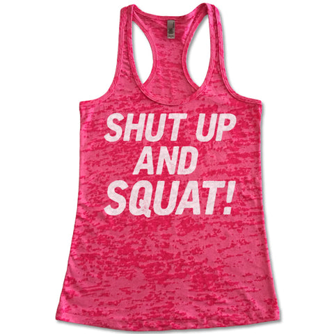 Shut Up And Squat! - Racerback Burnout Tank Top