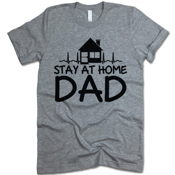 Stay At home Dad T Shirt