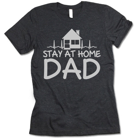 Stay At home Dad Shirt