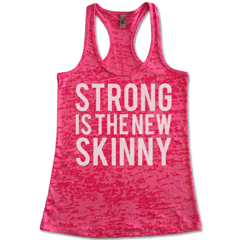Strong In The New Skinny - Racerback Burnout Tank Top