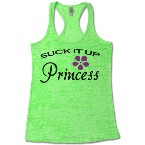 Suck It Up Princess - Racerback Burnout Tank Top