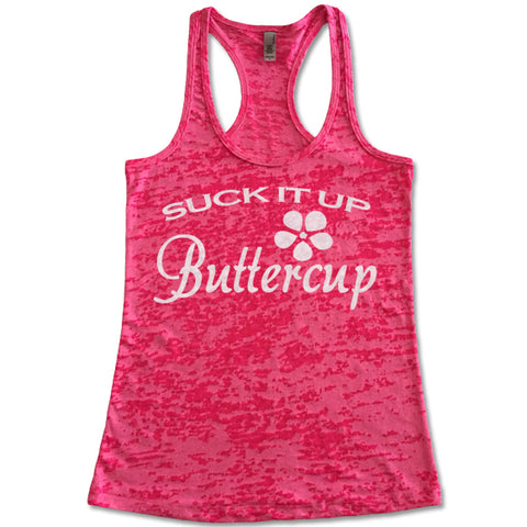 Suck It Up Buttercup - Racerback Burnout Tank Top