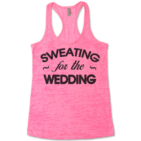 Sweating For The Wedding - Racerback Burnout Tank Top