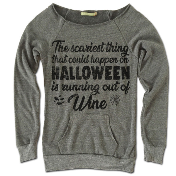 The Scariest Thing That Could Happen On Halloween Is Running Out Of Wine Off The Shoulder Sweatshirt