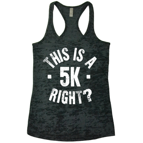This Is A 5K Right? Tank Top