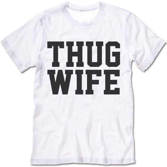 Thug Wife T Shirt