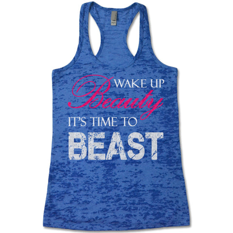 Wake Up Beauty It's Time To Beast - Racerback Burnout Tank Top