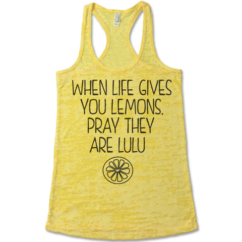 When Life Gives You Lemons, Pray They Are Lulu - Racerback Burnout Tank Top