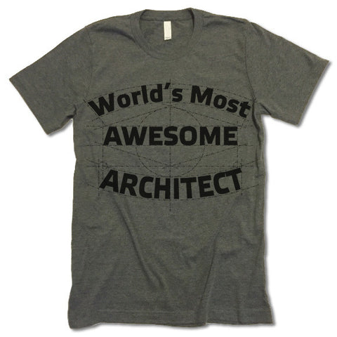 World's Most Awesome Architect  Shirt