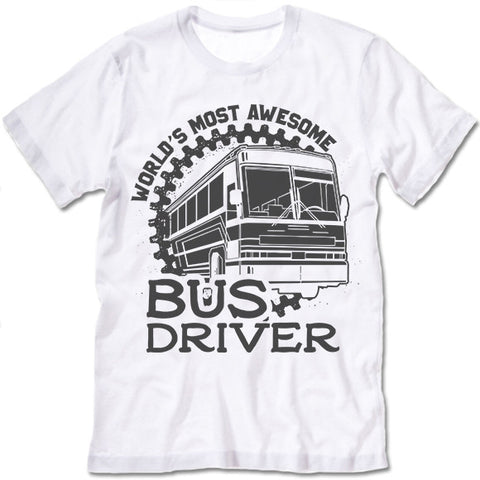 World's Most Awesome Bus Driver Shirt