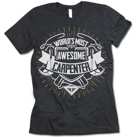 World's Most Awesome Carpenter Shirt