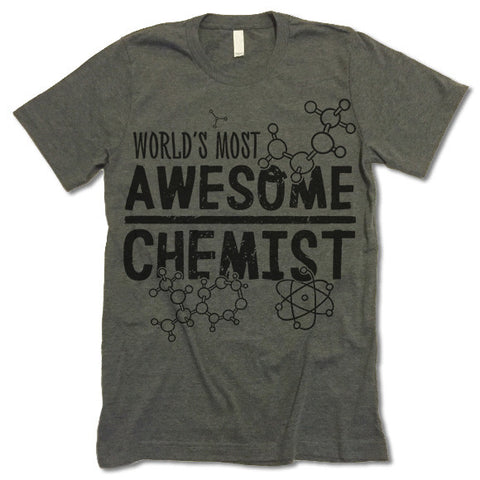 World's Most Awesome Chemist Shirt