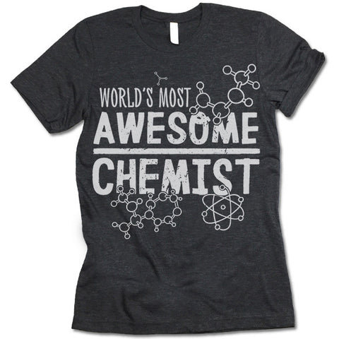 World's Most Awesome Chemist T-Shirt